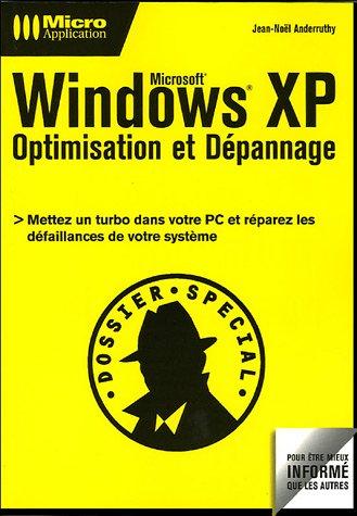 Windows XP Optimisation et Dépannage