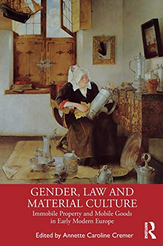 Compare Textbook Prices for Gender, Law and Material Culture 1 Edition ISBN 9780367371777 by Cremer, Annette