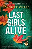 Last Girls Alive: A totally addictive crime thriller and mystery novel (4) (Detective Katie Scott)