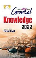 General Knowledge 2022 Based on NCERT Pattern by Tarun Goyal