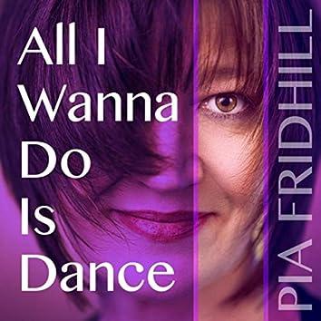 All I Wanna Do Is Dance