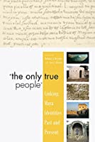 The Only True People: Linking Maya Identities Past and Present