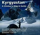 Kyrgyzstan: A Climber s Map & Guide