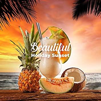 Beautiful Holiday Sunset: 15 Chillout Songs Perfect for Holiday, Relaxation Time, Chillout Lounge Music, Tropical & Pure Beach, Drink Bar, Positive Attitude