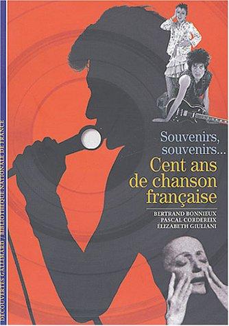Cent ans de chanson française: Souvenirs, souvenirs...