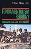 Fundamentalism reborn?: Afghanistan and the Taliban