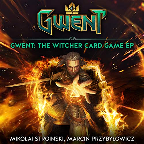GWENT: The Witcher Card Game (EP)