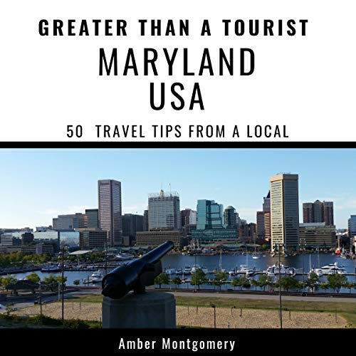 Couverture de Greater Than a Tourist- Maryland USA: 50 Travel Tips from a Local