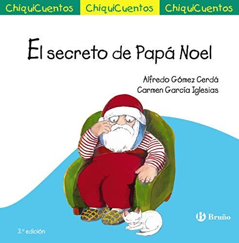 El secreto de Papá Noel (Castellano - A PARTIR DE 3 AÑOS - CUENTOS - ChiquiCuentos)