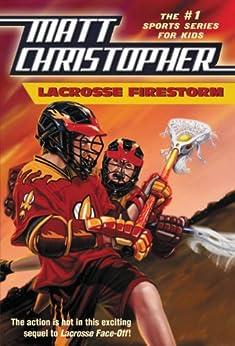Lacrosse Firestorm (Matt Christopher) by [Matt Christopher, Stephanie Peters]