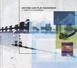 Anyone Can Play Radiohead: Tribute to Radiohead