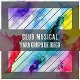 Club Musical Fácil de Escuchar para Grupos de Juego