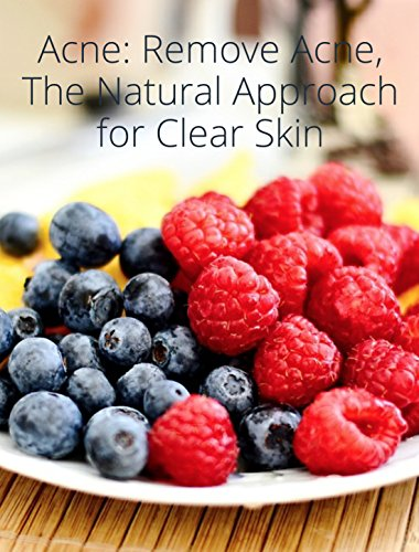 Acne: Remove Acne, The Natural Approach for Clear Skin (English Edition)