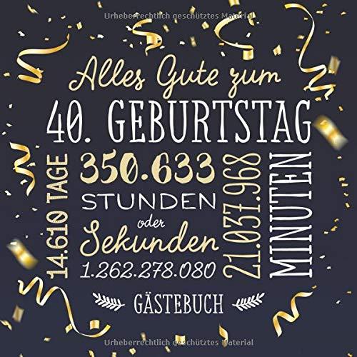 Alles Gute zum 40. Geburtstag ~ Gästebuch: Deko zur Feier vom 40.Geburtstag für Mann oder Frau -...