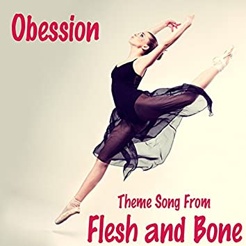 Obsession - Theme Song from Flesh and Bone (TV Series)