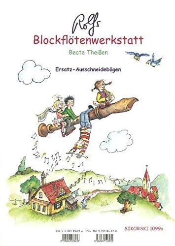 Rolfs Blockflötenwerkstatt: Maximaler Blockflötenspaß für alle. Ersatz-Aussschneidebögen