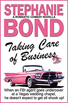 Taking Care of Business: a romantic comedy by [Stephanie Bond]