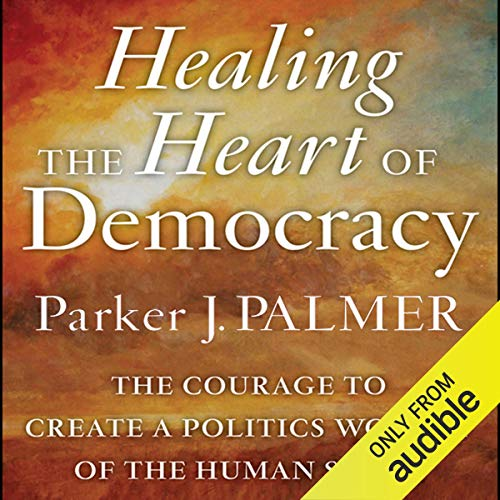Healing the Heart of Democracy cover art