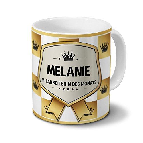 Tasse mit Namen Melanie - Motiv Mitarbeiterin des Monats - Namenstasse, Kaffeebecher, Mug, Becher, Kaffeetasse - Farbe Weiß