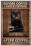 GYJDD Laminas para Cuadros Poster Vintage Letrero de Metal Gato Negro Antes del café:Odio a todosDespués del café:Me alimenta Bien de odiar a Todo el Mundo Lienzo 50x70cm x1 Sin Marco