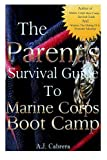The Parent's Survival Guide to Marine Corps Boot Camp