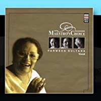 Maestro's Choice - Parween Sultana by Parween Sultana