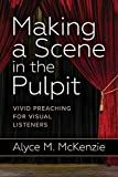 Making a Scene in the Pulpit: Vivid Preaching for Visual Listeners