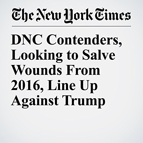 DNC Contenders, Looking to Salve Wounds From 2016, Line Up Against Trump copertina