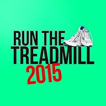 Run the Treadmill 2015