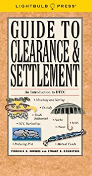 Guide to Clearance & Settlement 1933569980 Book Cover