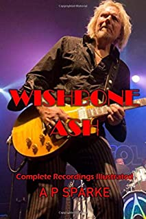 Wishbone Ash: Complete Recordings Illustrated