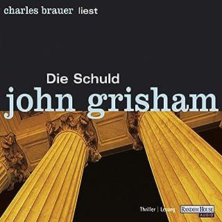 Die Schuld                   Autor:                                                                                                                                 John Grisham                               Sprecher:                                                                                                                                 Charles Brauer                      Spieldauer: 6 Std. und 23 Min.     98 Bewertungen     Gesamt 4,1