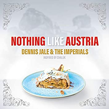 Nothing Like Austria (Inspired by Chaluk)