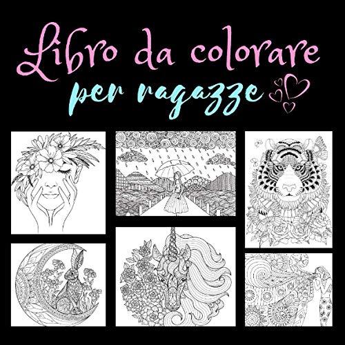 Libro da colorare per ragazze: Libro da colorare per ragazze dai 10 anni, libro di attività creative con motivi onirici, regalo per adolescenti