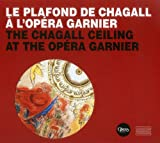 Le plafond de Chagall à l'Opéra Garnier - The Chagall Ceiling at the Opéra Garnier