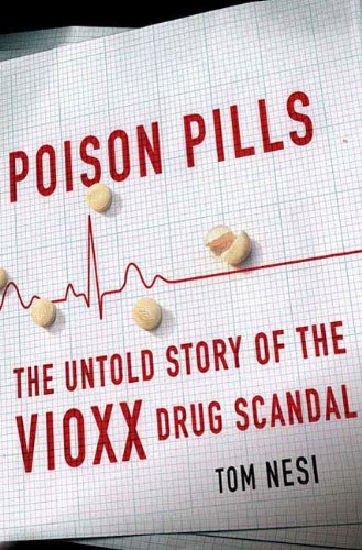 Poison Pills: The Untold Story of the Vioxx Drug Scandal (English Edition)  eBook : Nesi, Tom: Amazon.nl: Kindle Store
