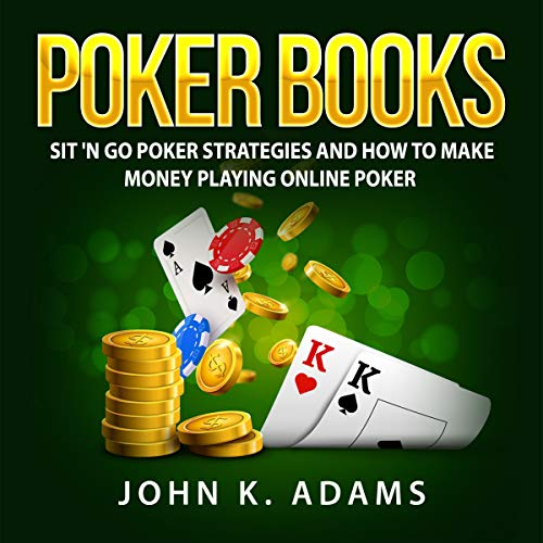 Poker Books: Sit 'n Go Poker Strategies and How to Make Money Playing Online Poker audiobook cover art