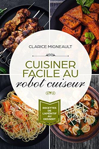 Cuisiner facile au robot cuiseur: Recettes l'apéritif