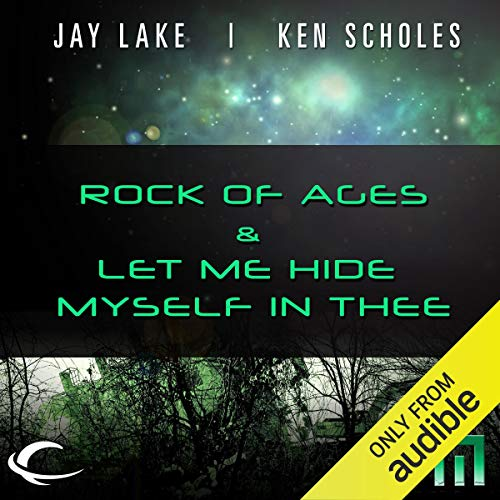 Rock of Ages & Let Me Hide Myself in Thee Audiobook By Jay Lake, Ken Scholes cover art