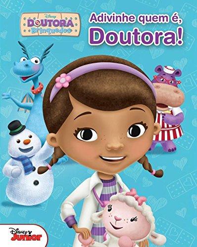 Disney Doutora Brinquedos. Adivinha Quem É, Doutora! - Volume 1