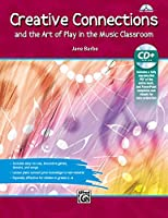 Creative Connections: And the Art of Play in the Music Classroom