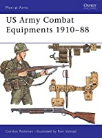 US Army Combat Equipments 1910-88 (Men-at-Arms)