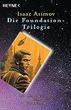 Isaac Asimov: Foundation (Trilogie)