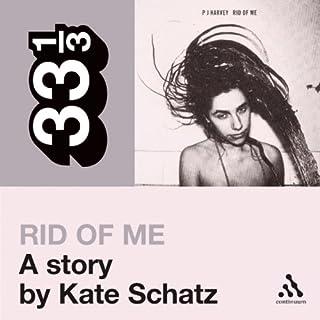 PJ Harvey's Rid of Me: A Story (33 1/3 Series) cover art