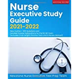 Nurse Executive Study Guide 2021-2022: New Outline + 300 Questions and Detailed Answer Explanations for the NE-BC Exam (Includes 2 Full-Length Practice Tests and a Review Manual)