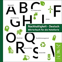Nachhaltigkeit - Deutsch: Woerterbuch fuer die Hotellerie