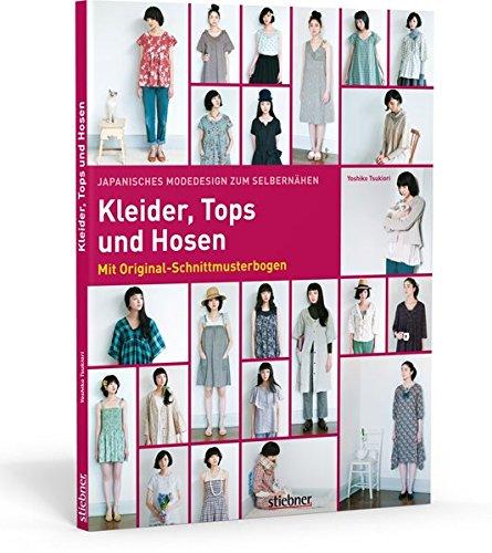 Japanisches Modedesign zum Selbernähen: Kleider, Tops und Hosen. Mit Original-Schnittmusterbogen