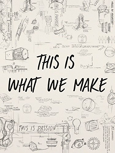 This Is What We Make