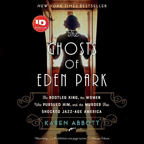 The Ghosts of Eden Park Audiobook By Karen Abbott cover art