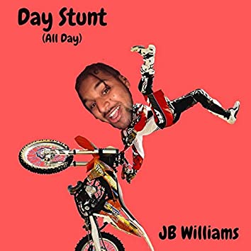Day Stunt (All Day)